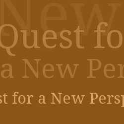 Quest for a New Perspective