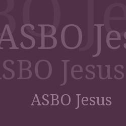 ASBO Jesus