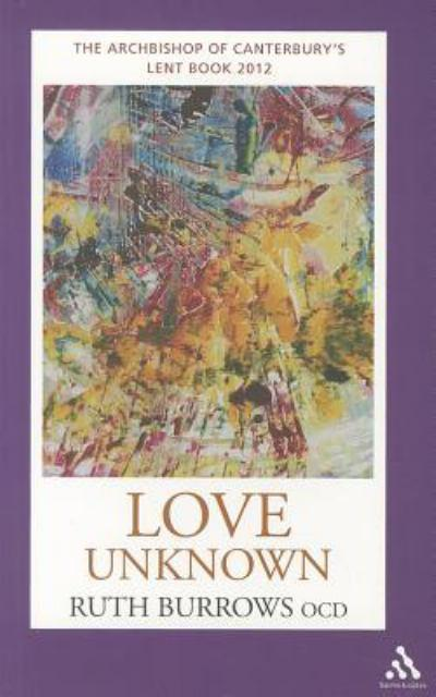 Love Unknown: The Archbishop of Canterbury's 2012 Lent Book