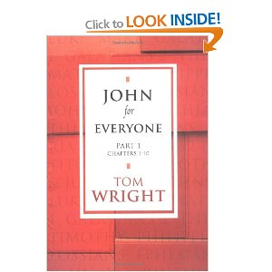 John for Everyone: Chapters 1-10 Pt. 1 (New Testament for Everyone)