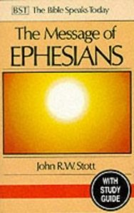 Ephesians : The Message of Ephesians : God's New Society