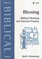 Blessing: Biblical Meaning and Pastoral Practice