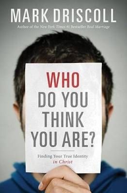 Who Do You Think You Are?: Finding Your True Identity in Christ [Hardcover]
