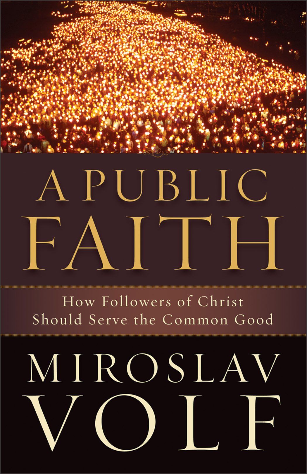 A Public Faith - How Followers of Christ Should Serve the Common Good - A Christian Response