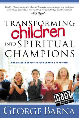 Transforming Your Children Into Spiritual Champions