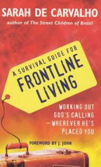 A Survival Guide To Frontline Living