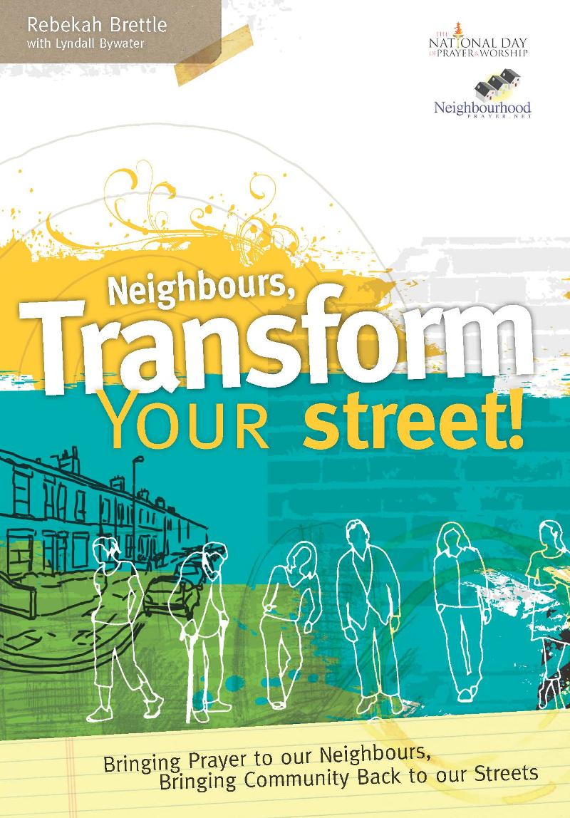 Neighbours, Transform Your Street