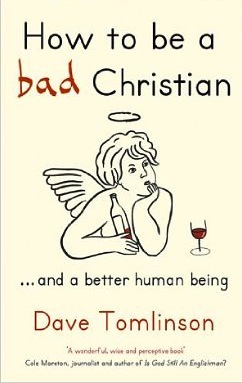 How To Be A Bad Christian