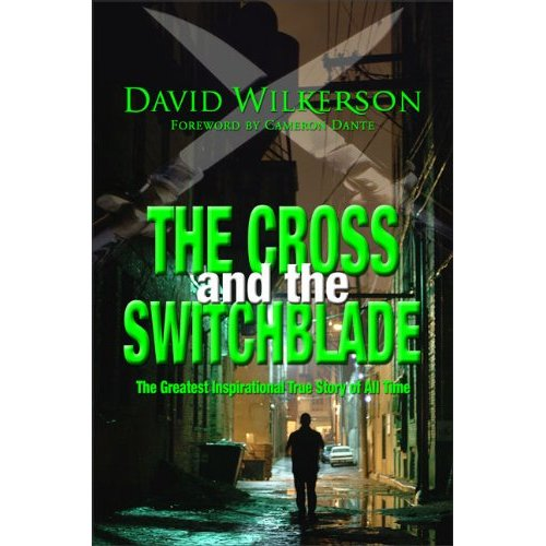 The Cross and the Switchblade: The Greatest Inspirational True Story of All Time