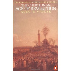 The Penguin History of the Church: The Church in an Age of Revolution: v. 5