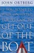 If You Want to Walk on Water, Youve Got to Get out of the Boat (Paperback)