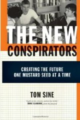 The New Conspirators: Creating the Future One Mustard Seed at a Time (Paperback)
